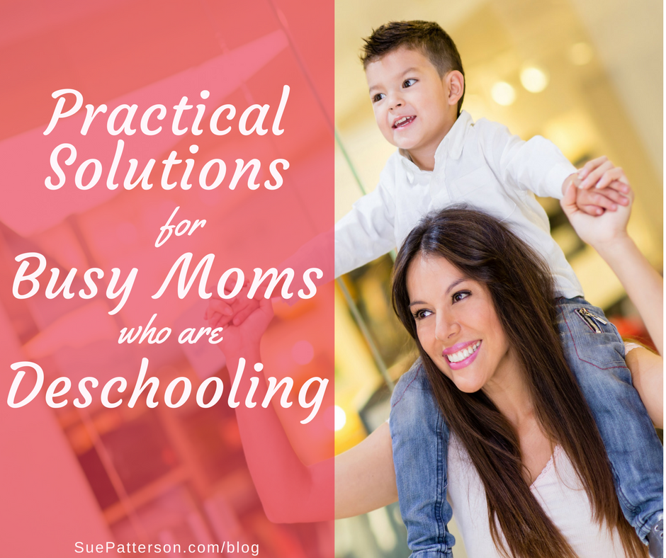 10 Practical Suggestions for Busy Deschooling Moms