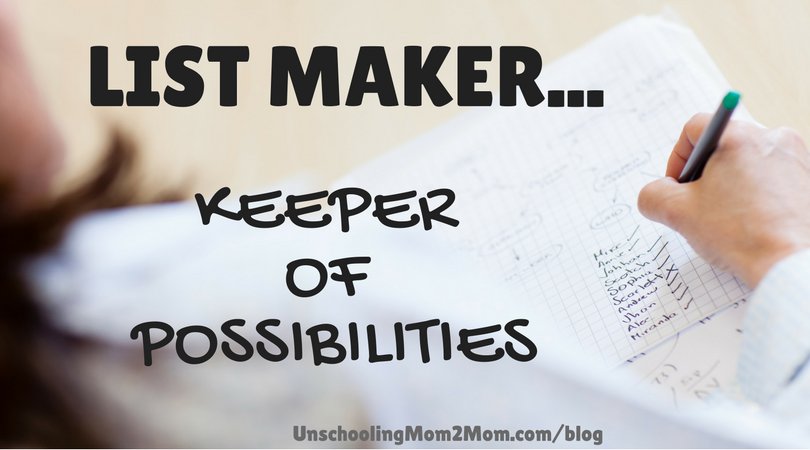 Are you a list maker? Think of yourself as The Keeper of Possibilities!
