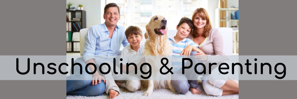 Unschooling and Parenting