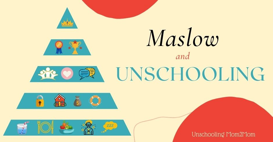 Maslow and Unschooling