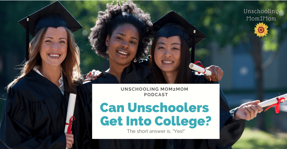 Unschoolers to College - Is That Possible?