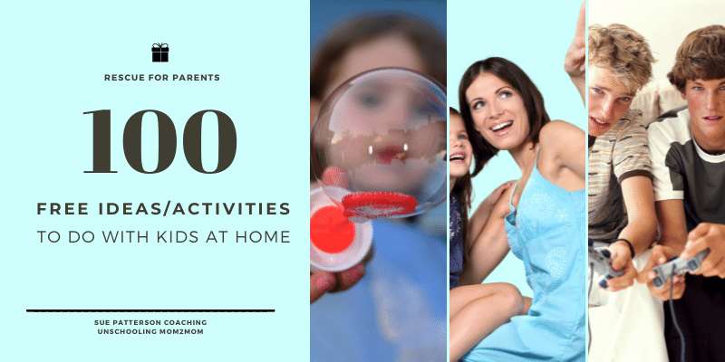 Unschooling Mega-List of 100 Activities to Do with Your Kids!