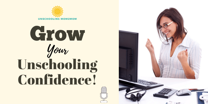 Grow Your Unschooling Confidence