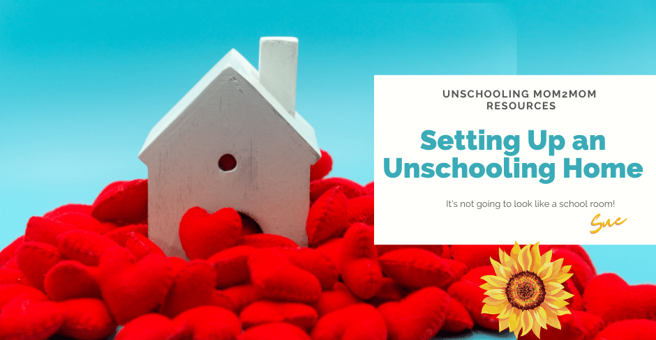 Creating an Unschooling Home Isn't as Hard as You Think!