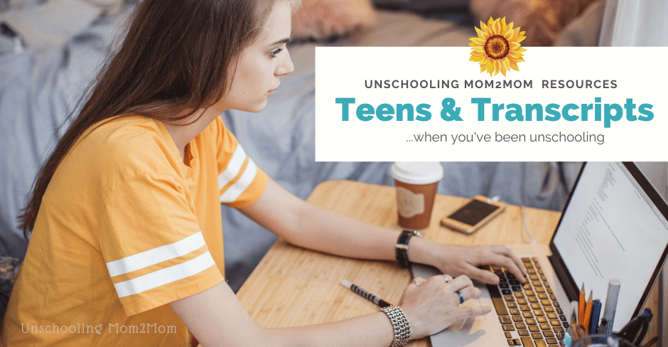 Unschooling Teens and Transcripts - How does that work?