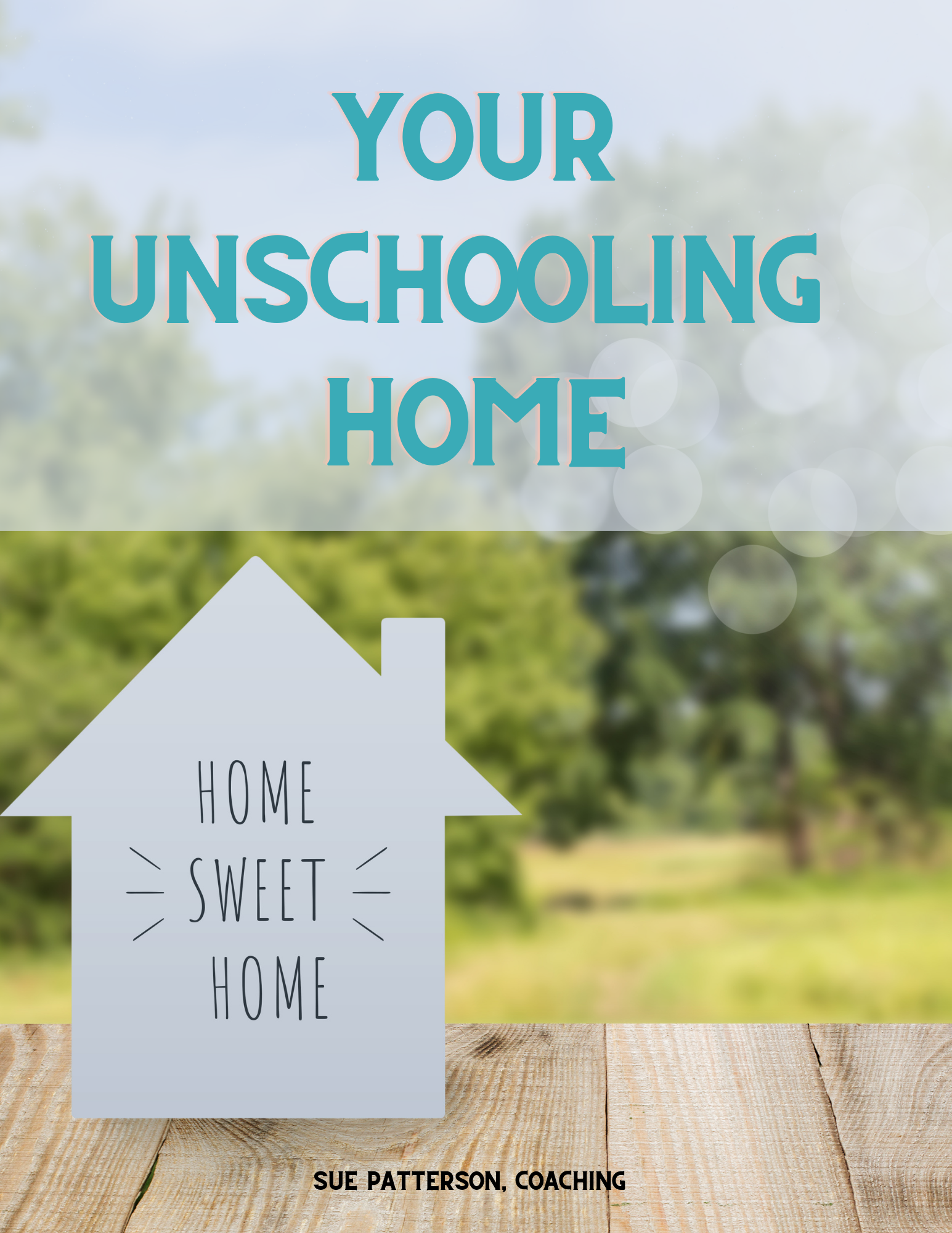 Your Unschooling Home - white house with Home Sweet Home