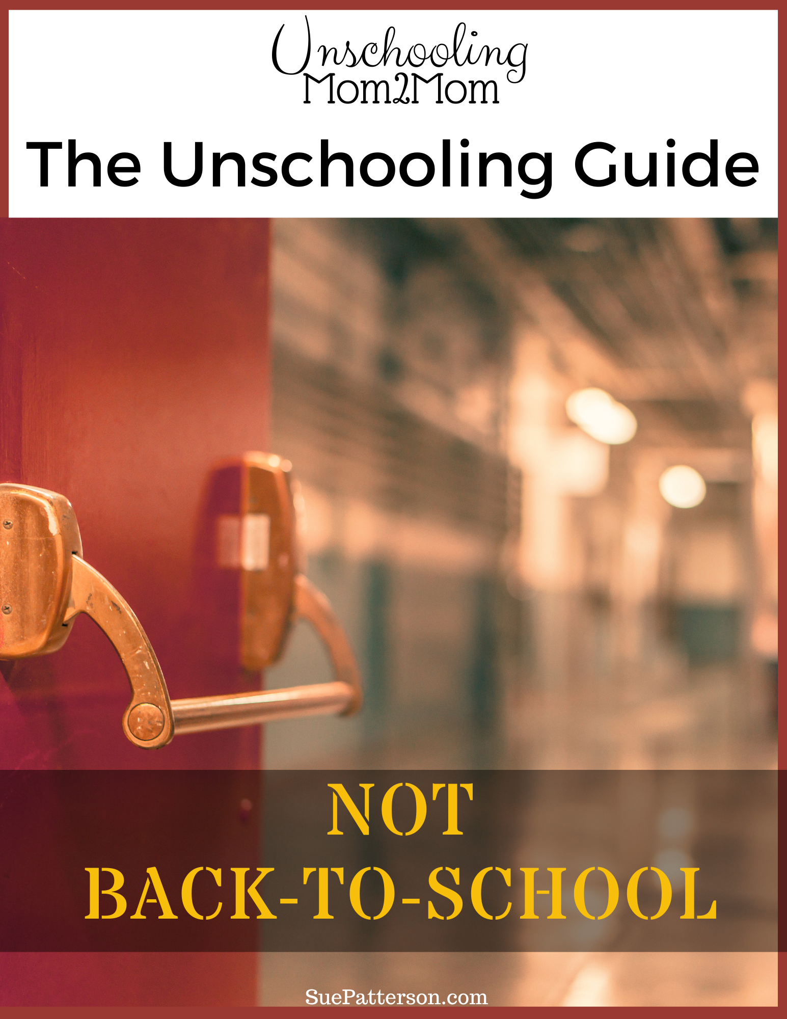 NOT Back to School Unschooling Guide