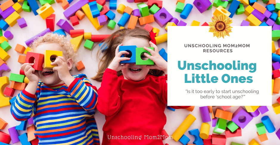 Unschooling Little Ones - Is it Too Early?
