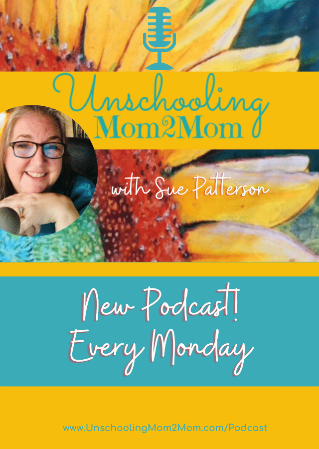 Unschooling Mom2Mom Podcast with Sue Patterson