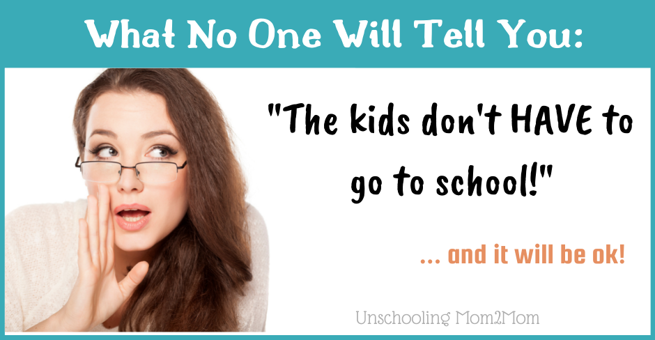 What No One Will Tell You: The Kids Don't Have to Go to School