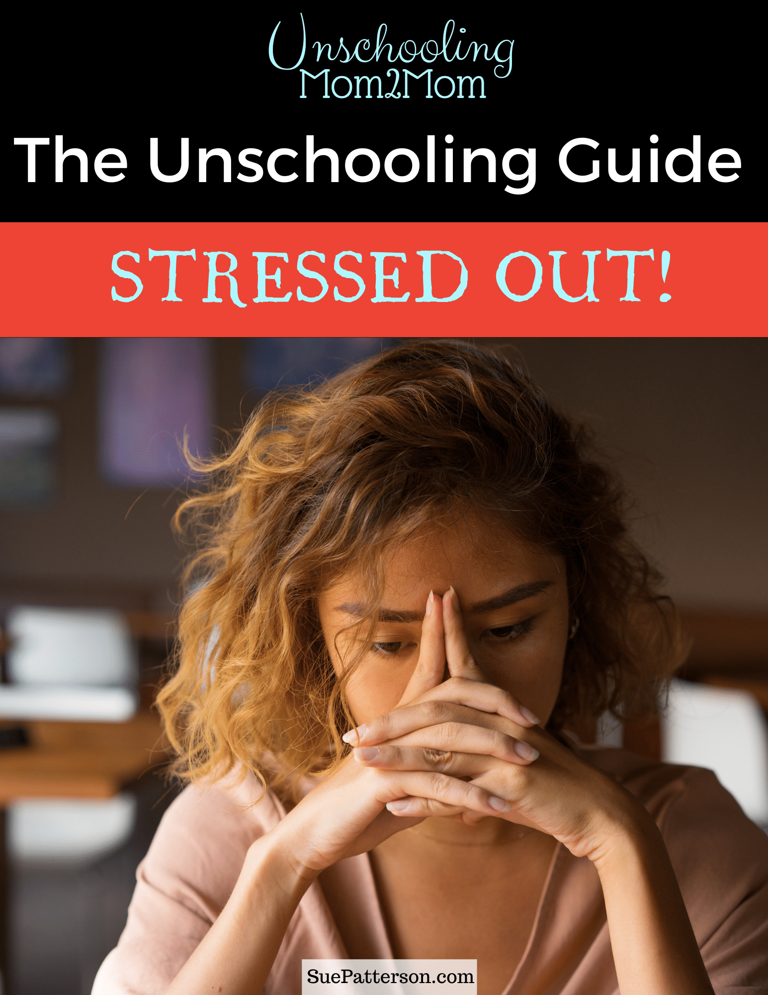Unschooling Guide: Stressed Out!
