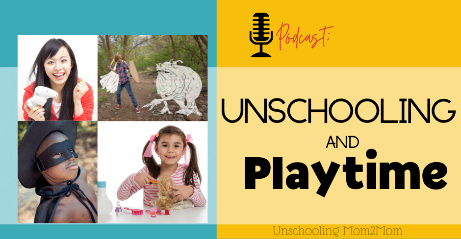 Unschooling and Playtime